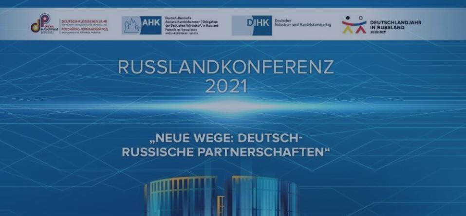 Russlandkonferenz der Deutsch-Russischen Auslandshandelskammer / Delegation der Deutschen Wirtschaft in Russland ONLINE am 16.02.2021